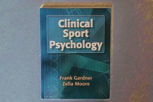 Frank Gardner & Zella Moore - Clinical Sport Psychology - 2006